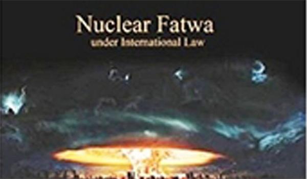 نشر كتاب (فتوى قائد الثورة بتحريم السلاح النووي من زاوية القوانين الدولية)