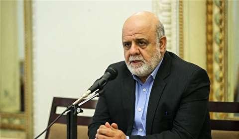 السفير الايراني لدى بغداد: المشاركة القصوى في الانتخابات العراقية أمر هام