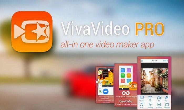 ویرایش و ساخت فیلم  با دانلود نرم افزار پرطرفدار VivaVideo Pro