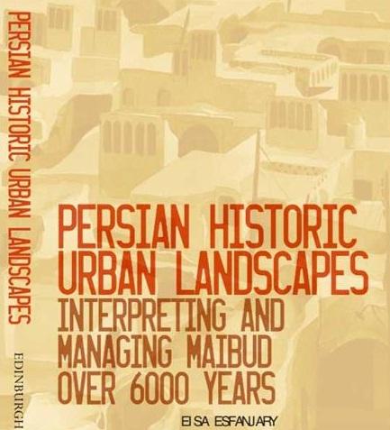 کتاب مناظر شهری تاریخی ایرانی، مدیریت و تفسیر میبد منتشر شد