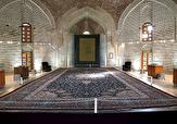 باشگاه خبرنگاران -موزه فرش در بقعه شیخ صفی الدین اردبیلی دایر میشود